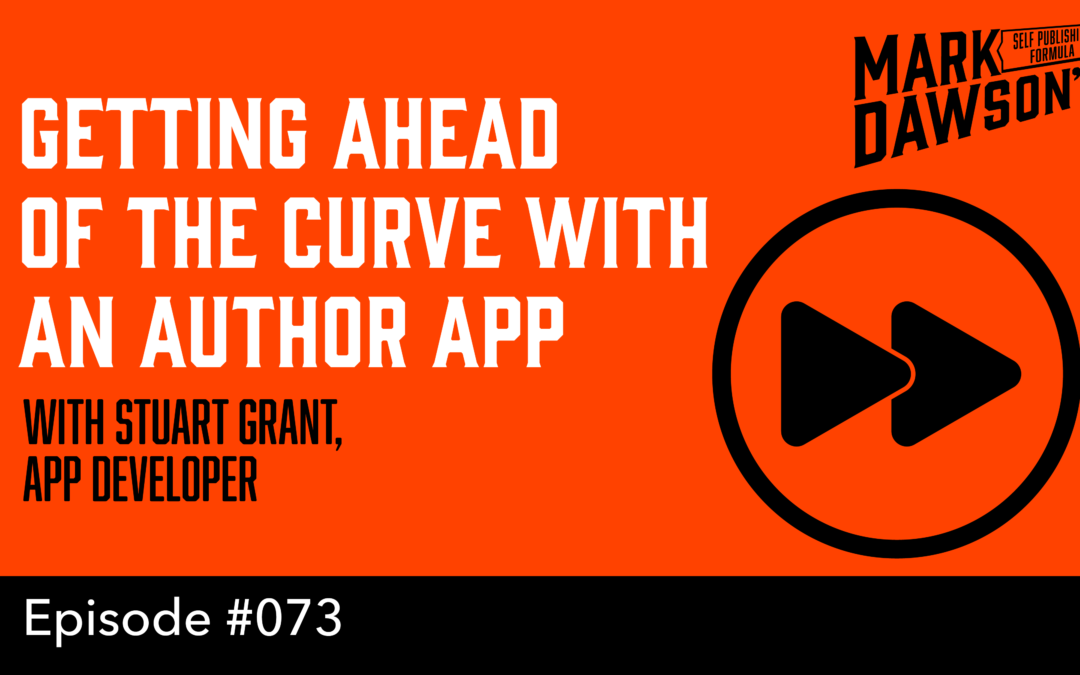 SPF-073: Getting Ahead of the Curve with an Author App – with Stuart Grant, App Developer