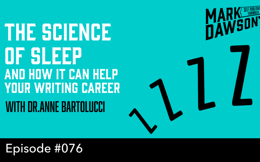 SPF-076: The Science of Sleep and How It Can Help Your Writing Career – with Dr.Anne Bartolucci
