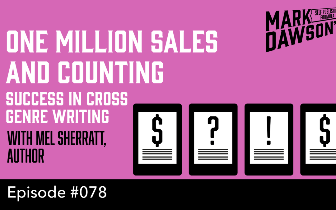 SPF-078: One Million Sales and Counting: Success in Cross Genre Writing – with bestseller Mel Sherratt