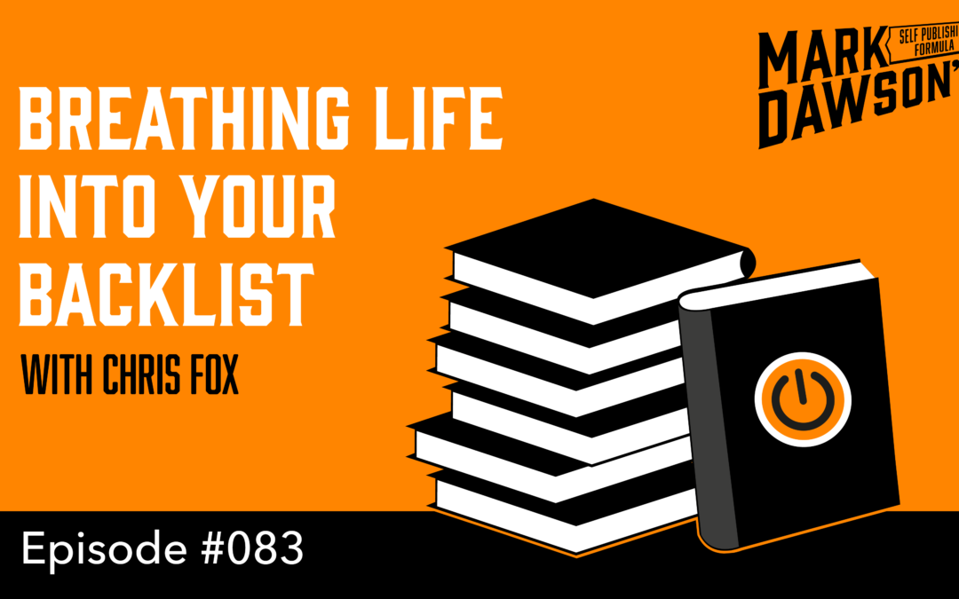 SPF-083:Breathing Life into your Backlist with Chris Fox