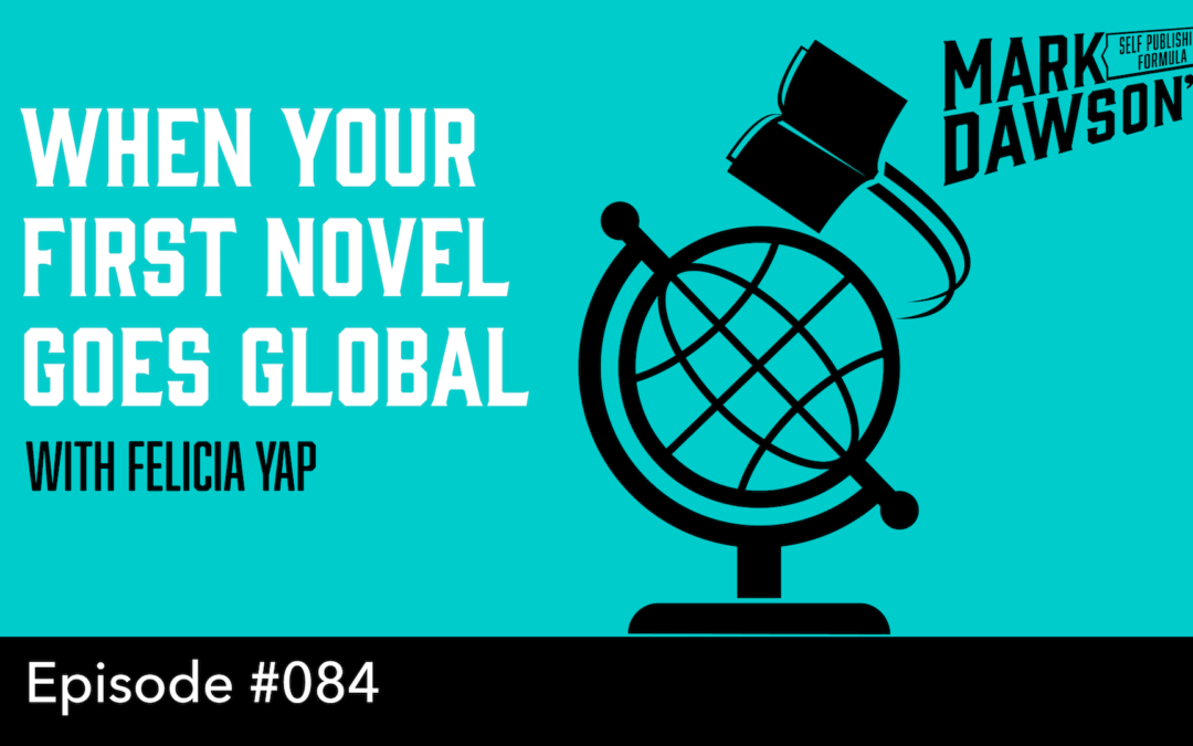SPF-084: When Your First Novel Goes Global – with Felicia Yap