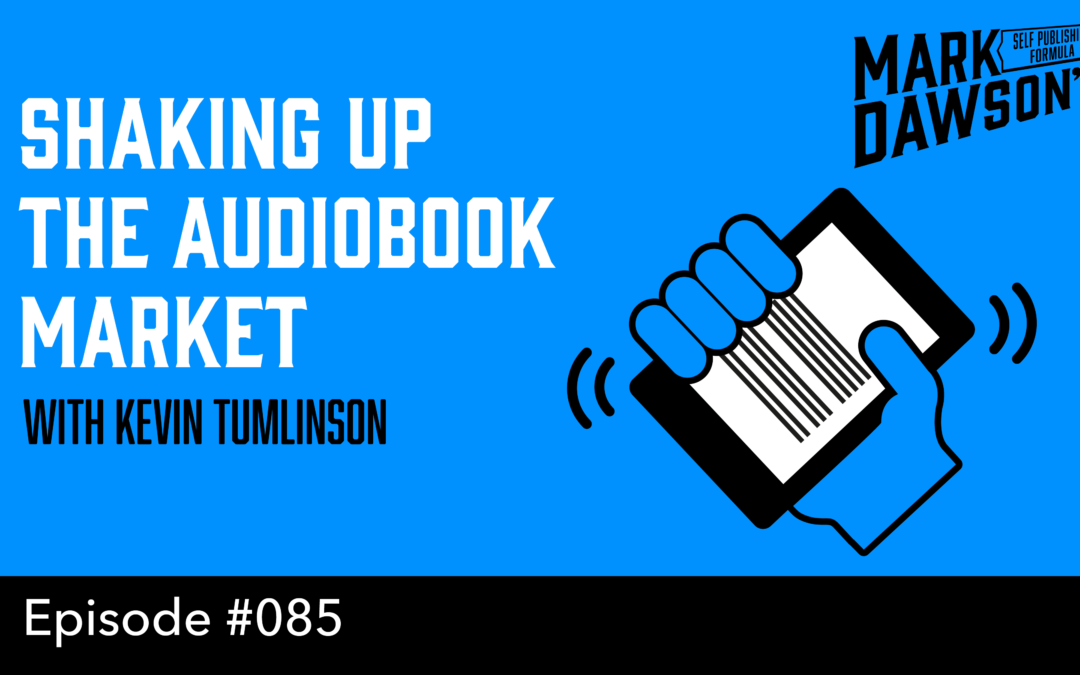 SPF-085: Shaking Up the Audiobook Market – with Kevin Tumlinson
