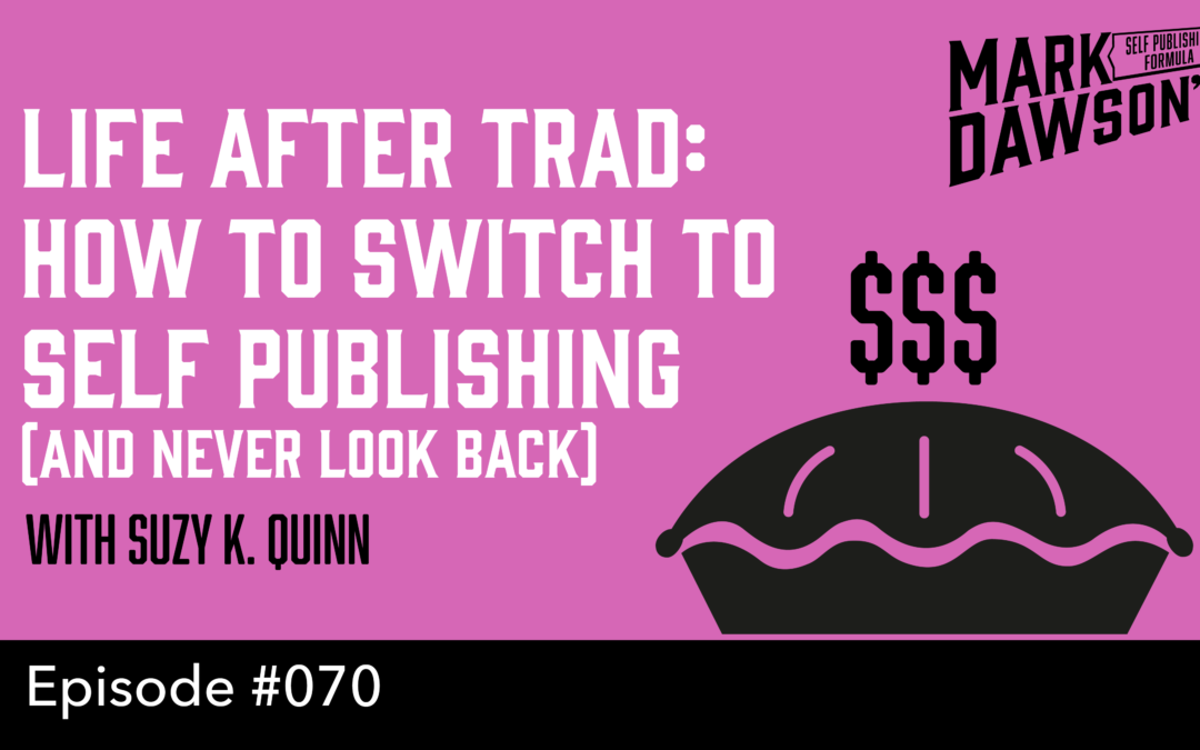 SPF-070: Life After Trad – with indie author Suzy K.Quinn