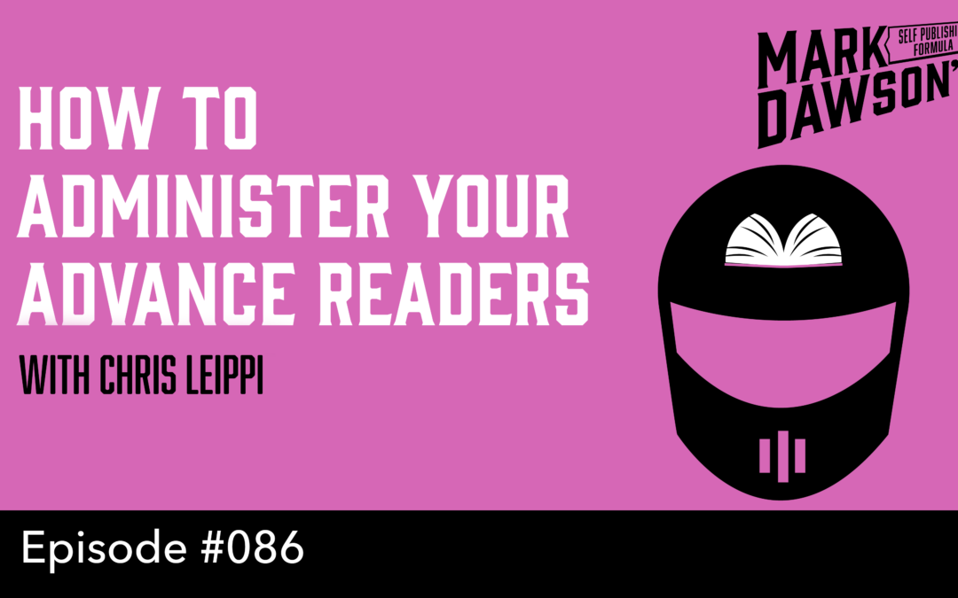 SPF-086: How to Administer your Advance Readers – with Chris Leippi, Booksprout