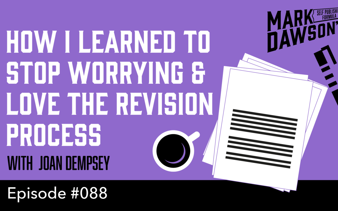 SPF-088: How I Learned to Stop Worrying and Love the Revision Process – with Joan Dempsey