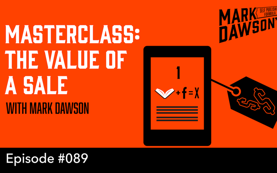 SPF-089: Masterclass: The Value of a Sale – with Mark Dawson