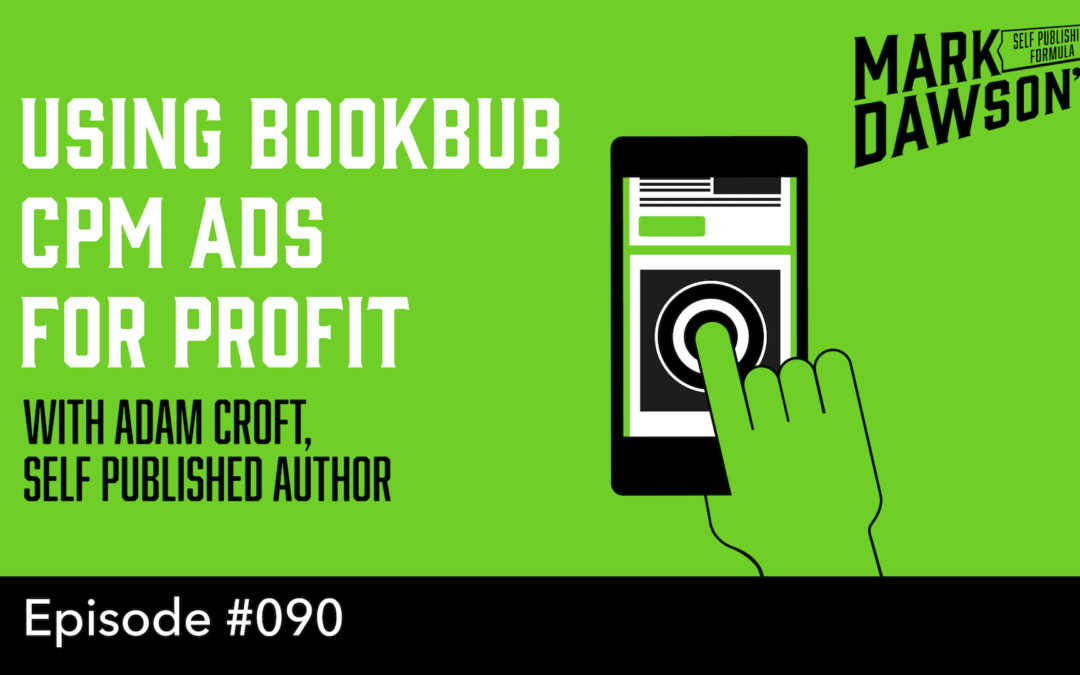 SPF-090: Using BookBub CPM Ads for Profit – with Adam Croft