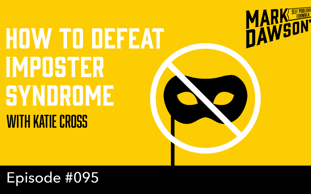 SPF-095: How to Defeat Imposter Syndrome – with Katie Cross
