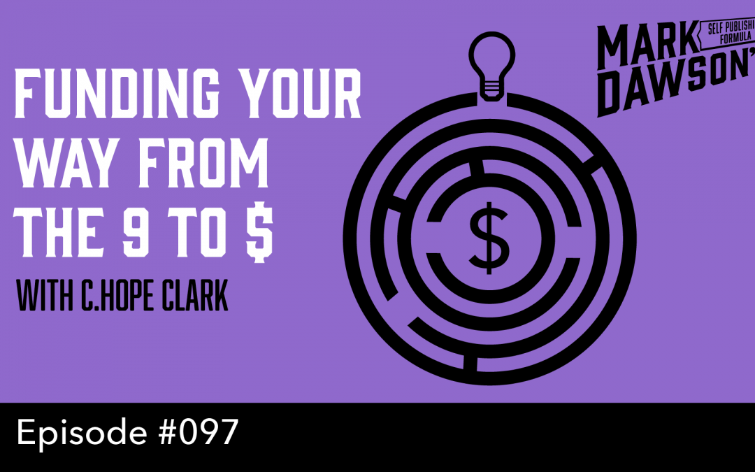 SPF-097: Funding Your Way from the 9 to 5 – with C. Hope Clark