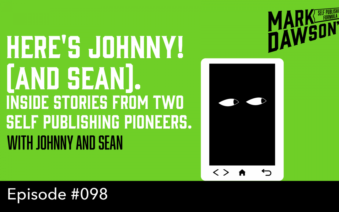 SPF-098: Here's Johnny! (And Sean) –  Inside stories from Two Self Publishing Pioneers