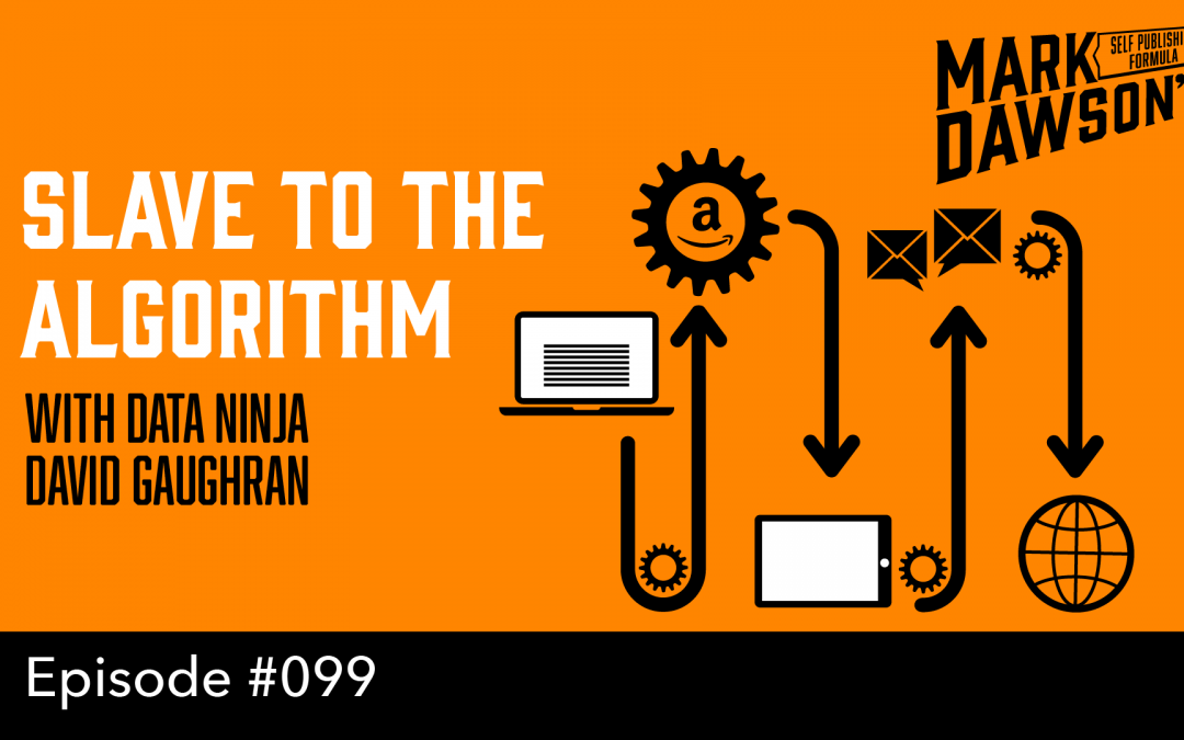 SPF-099: Slave to the Algorithm – with Data Ninja David Gaughran