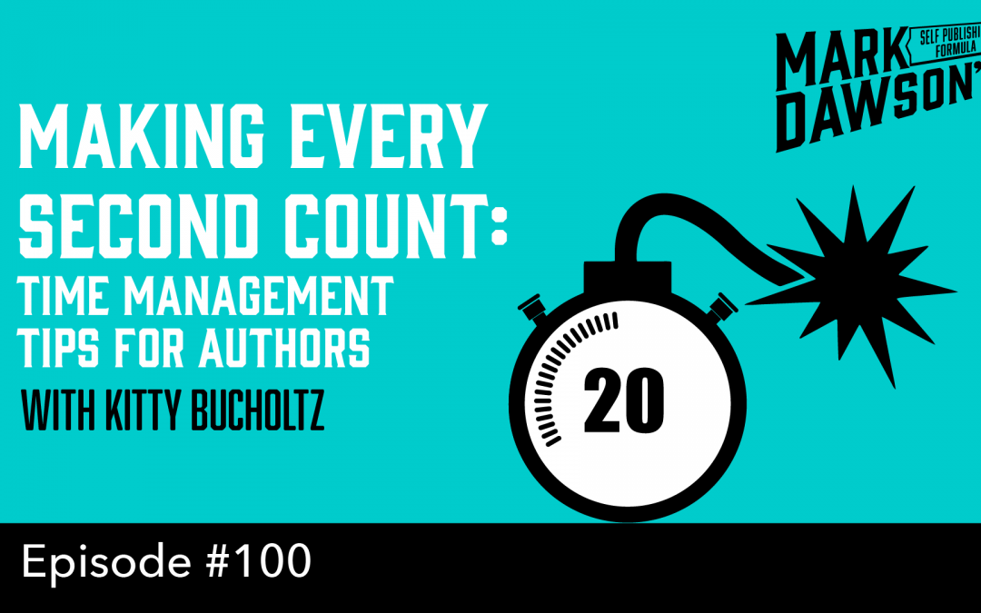 SPF-100: Making Every Second Count – Time Management Tips for Authors with Kitty Bucholtz