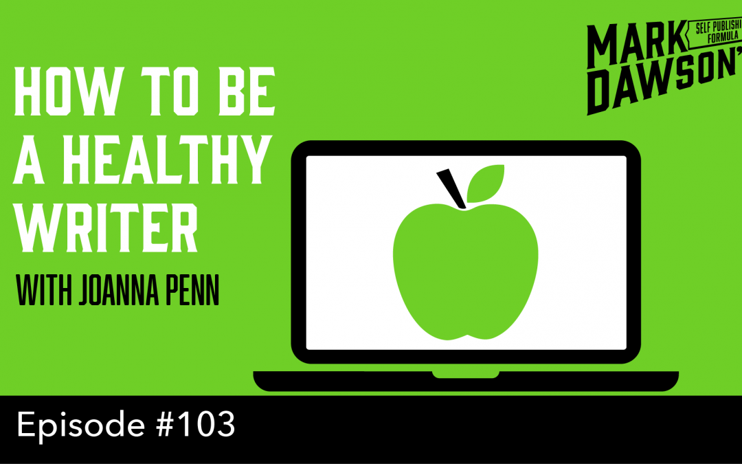 SPF-103: How to be a Healthy Writer – with Joanna Penn