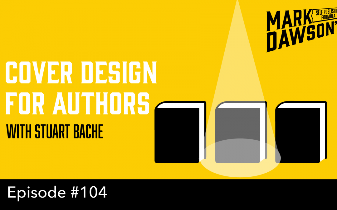 SPF-104: Book Cover Design for Authors – with Stuart Bache