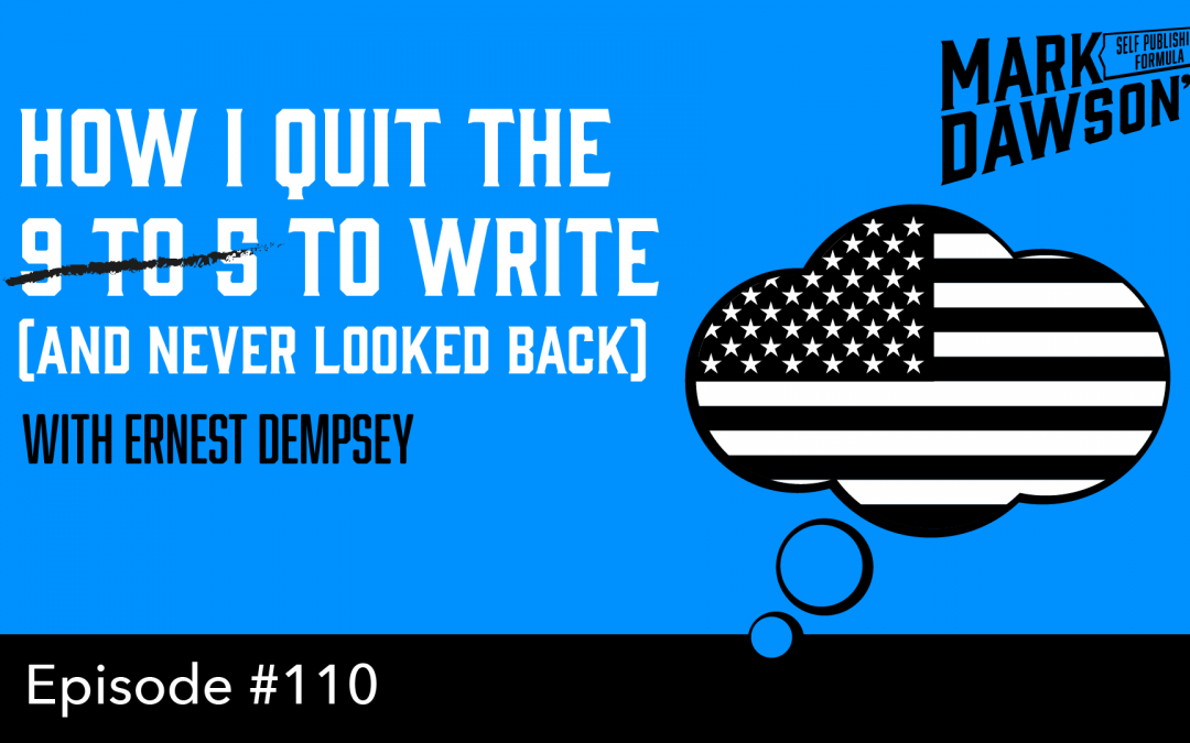SPF-110: How I Quit the 9 to 5 to Write (And Never Looked Back) – with  Ernest Dempsey