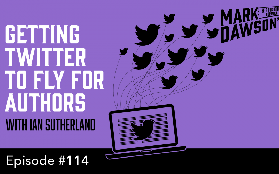 SPF-114: Getting Twitter to Fly for Authors – with Ian Sutherland