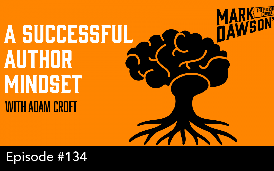 SPF-134: A Successful Author Mindset – with Adam Croft
