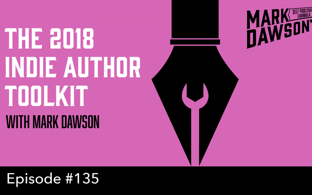 SPF-135: The 2018 Indie Author Toolkit – with Mark Dawson