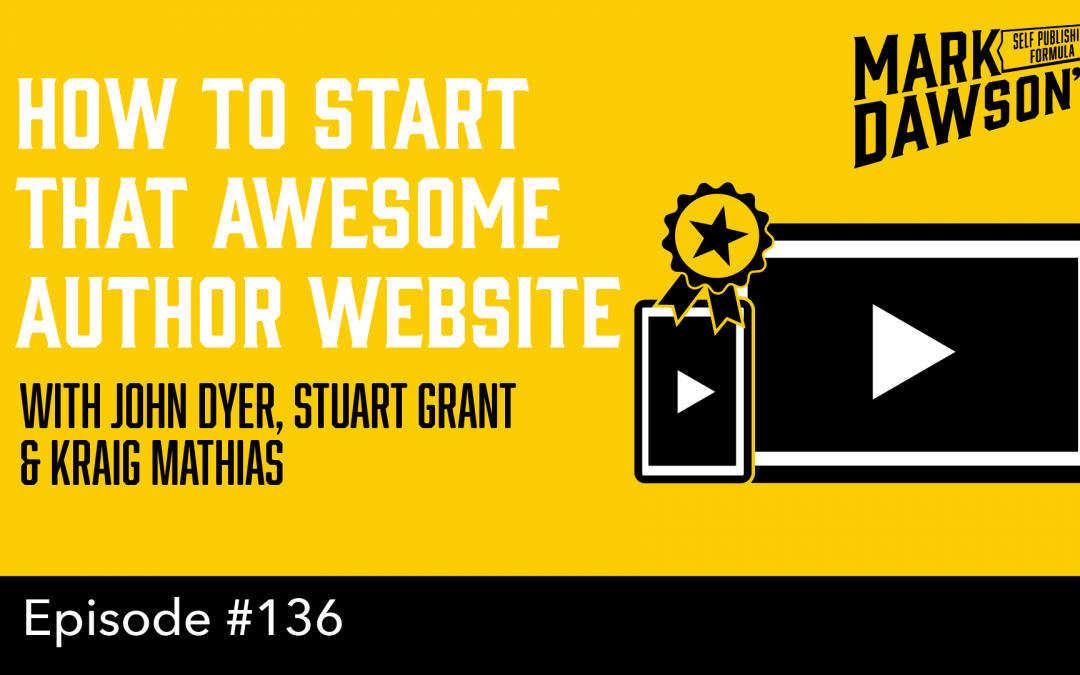 SPF-136: How To Start That Awesome Author Website – with John Dyer, Stuart Grant and Kraig Mathias