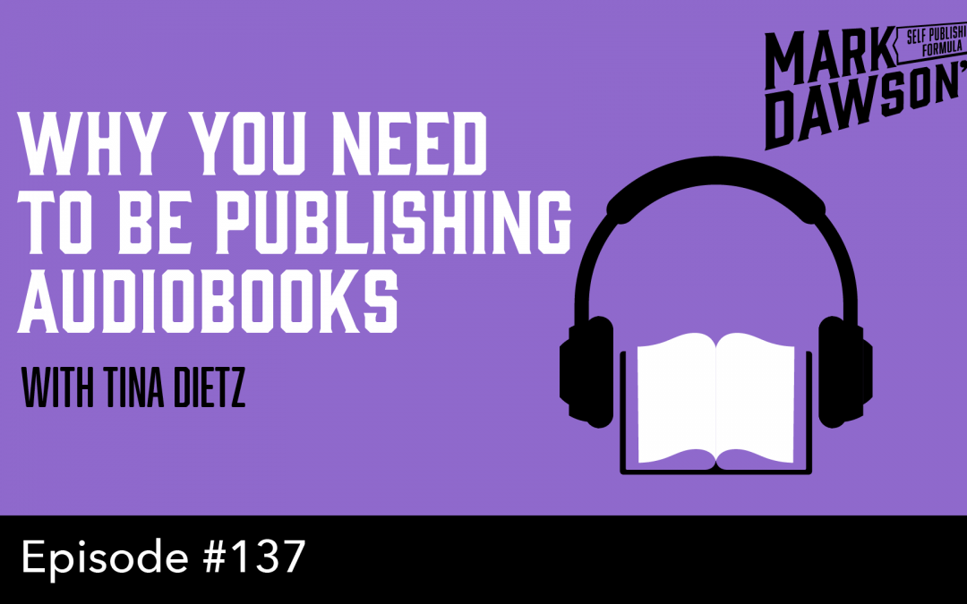 SPF-137: Why You Need to be Publishing Audiobooks – with Tina Dietz
