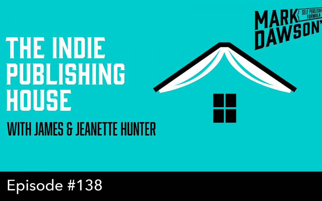 SPF-138: The Indie Publishing House – with James & Jeanette Hunter