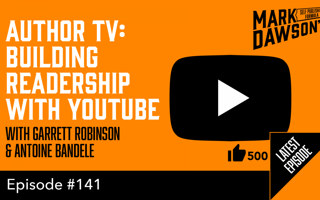SPF-141: Author TV – Building Readership with YouTube – with Garrett Robinson & Antoine Bandele