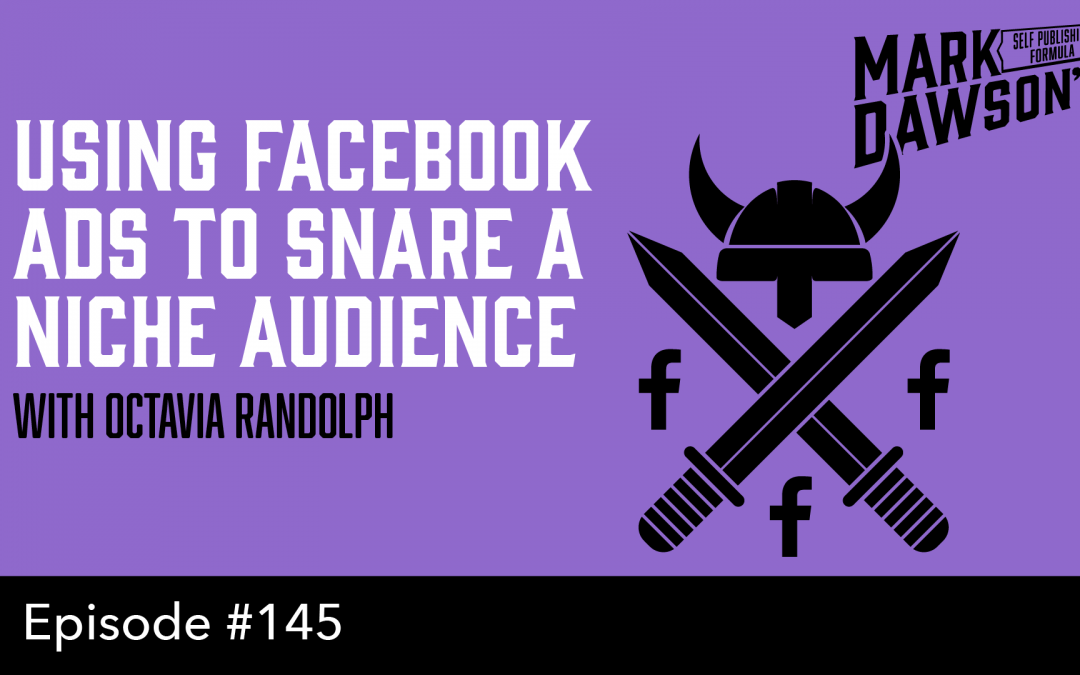 SPF-145: Using Facebook Ads to Snare a Niche Audience – with Octavia Randolph