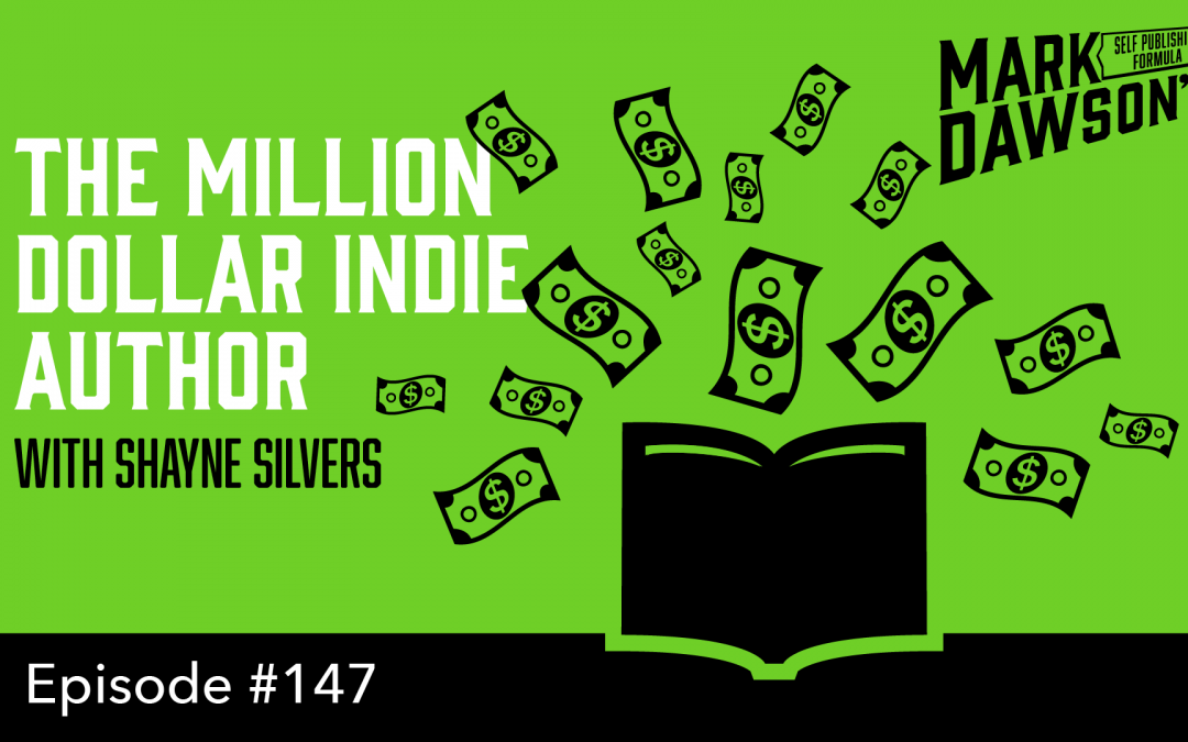 SPF-147: The Million Dollar Indie Author – with Shayne Silvers