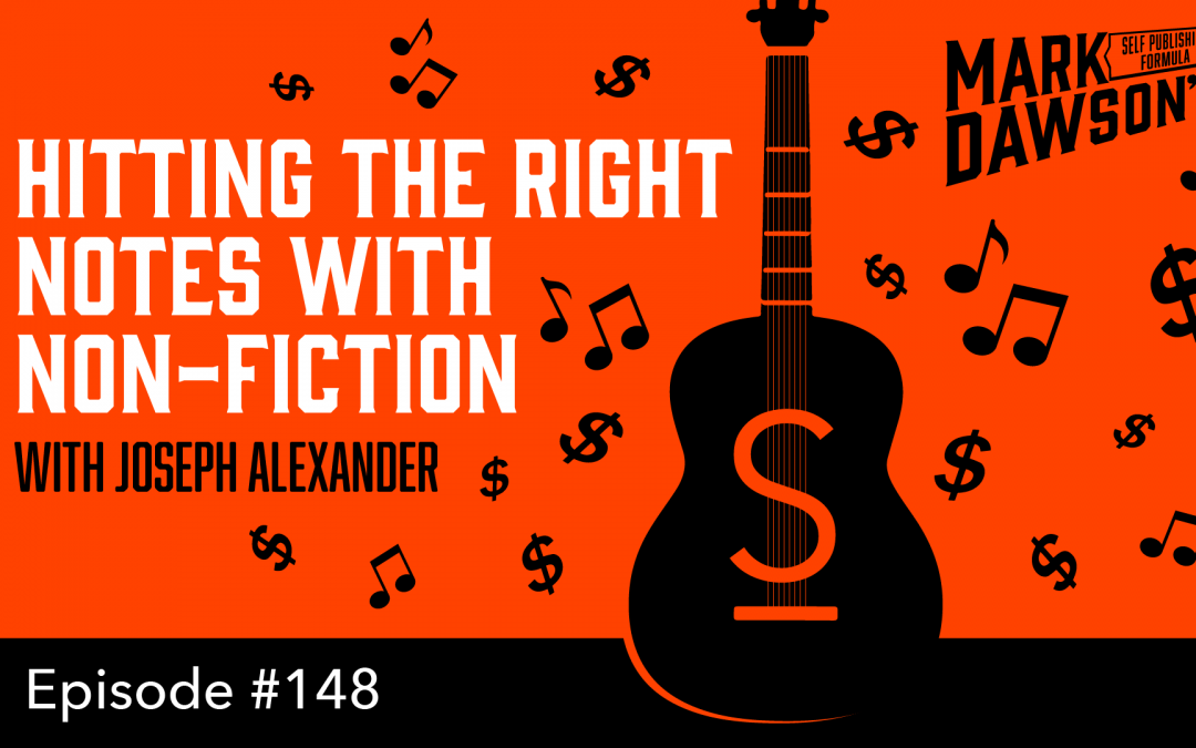 SPF-148: Hitting the Right Notes with Non-Fiction – with Joseph Alexander