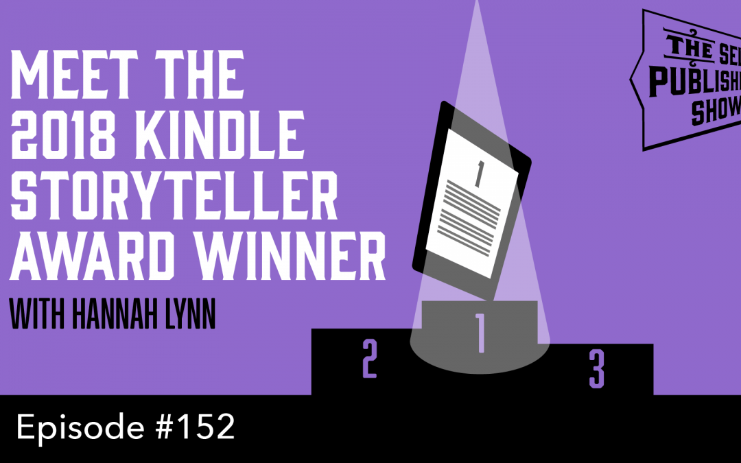 SPS-152: Meet the 2018 Kindle Storyteller Award winner  – with Hannah Lynn