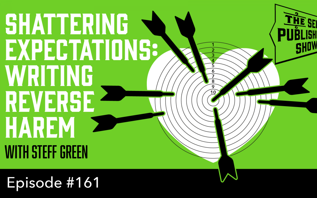SPS-161: How to Strike Gold with a Niche Audience: Writing Reverse Harem – with Steff Green