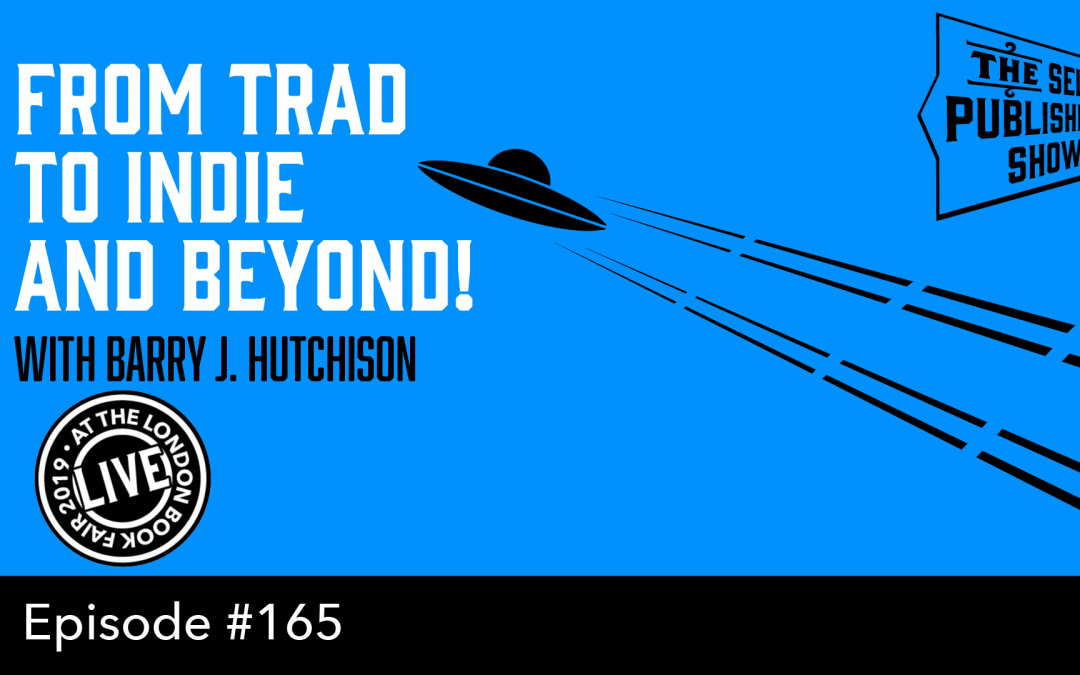 SPS-165: From Trad to Indie and Beyond with Barry J. Hutchison