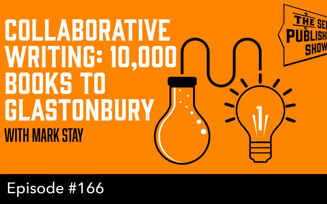 SPS-166: Collaborative Writing: 10,000 Books to Glastonbury – with Mark Stay