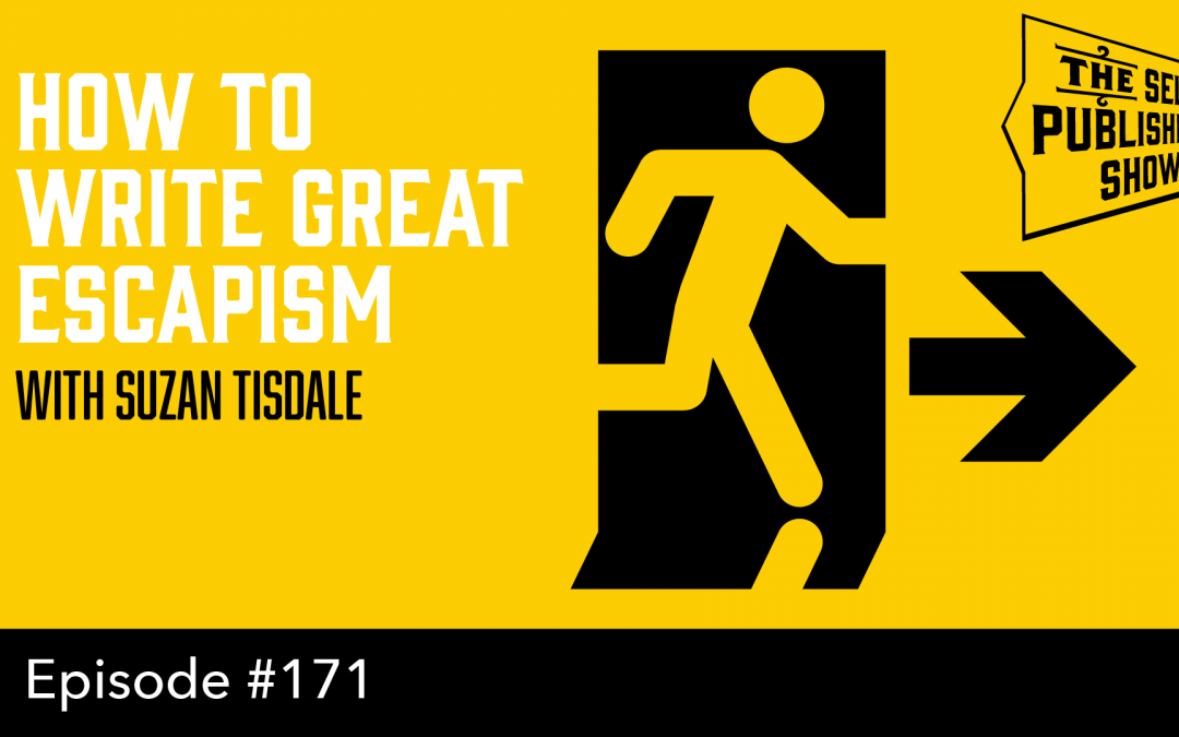 SPS-171: How to Write Great Escapism – with Suzan Tisdale