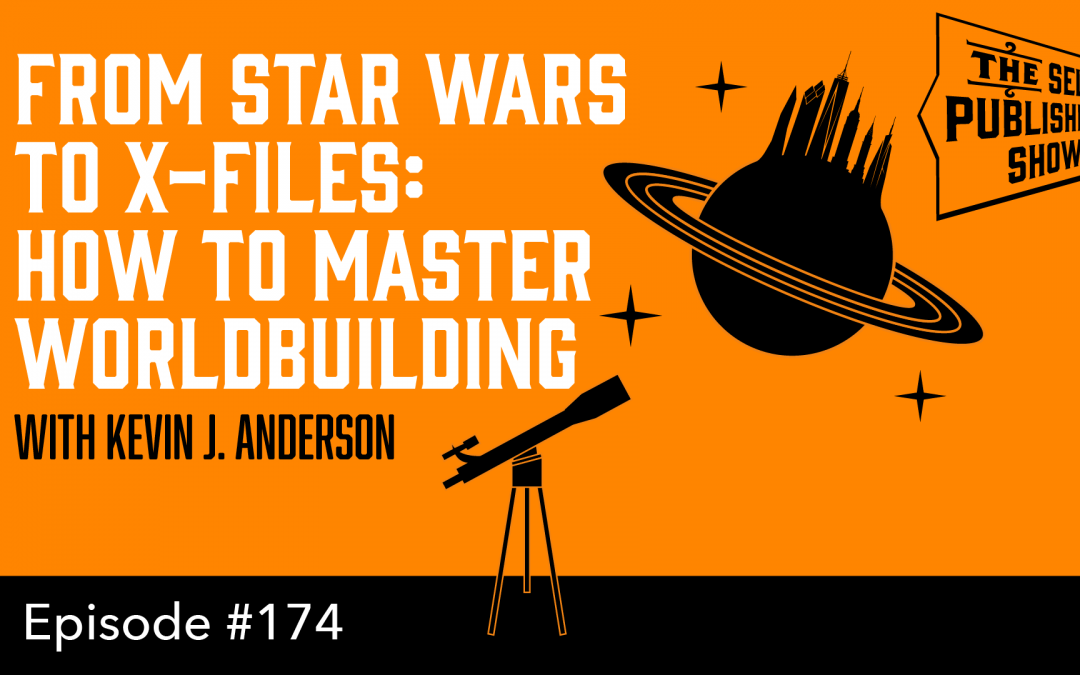 SPS-174: From Star Wars to X-Files: How to Master Worldbuilding – with Kevin J. Anderson