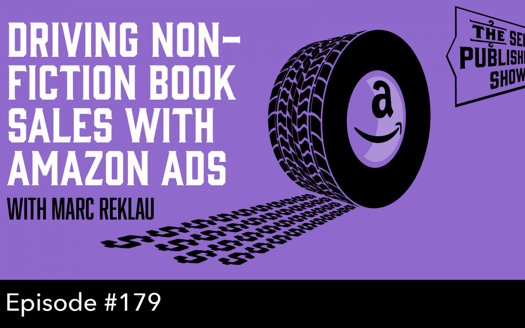 SPS-179: Driving Non-Fiction Book Sales with Amazon Ads – with Marc Reklau