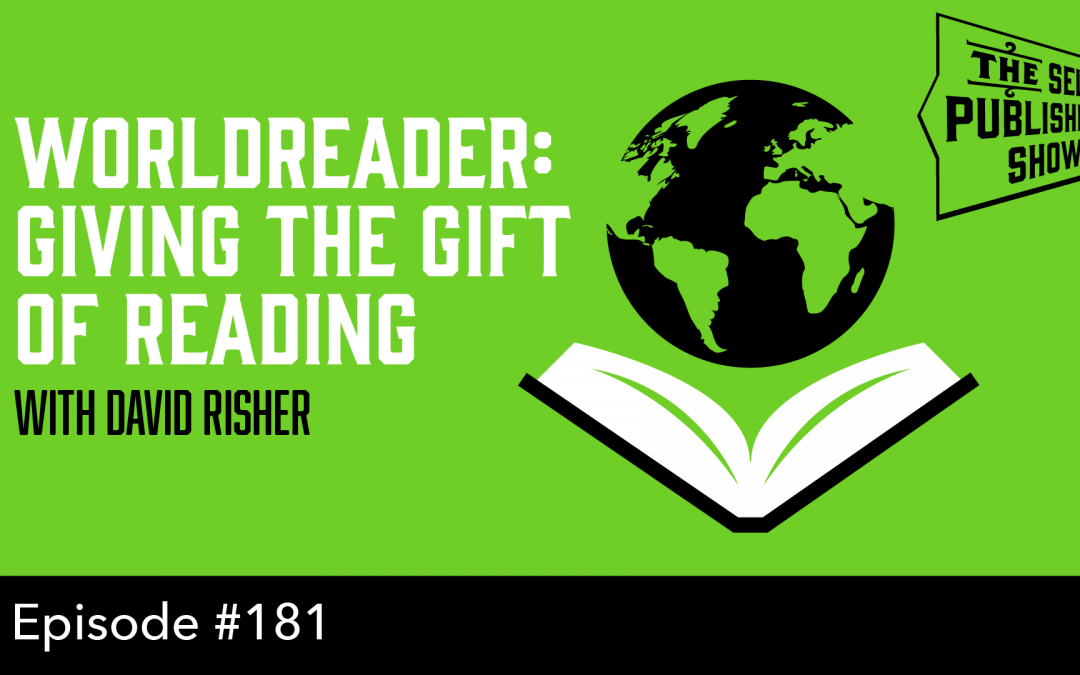 SPS-181: WorldReader: Giving the Gift of Reading – with David Risher