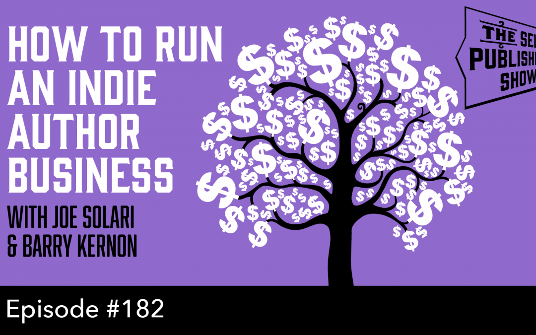 SPS-182: How to Run an Indie Author Business – with Joe Solari & Barry Kernon