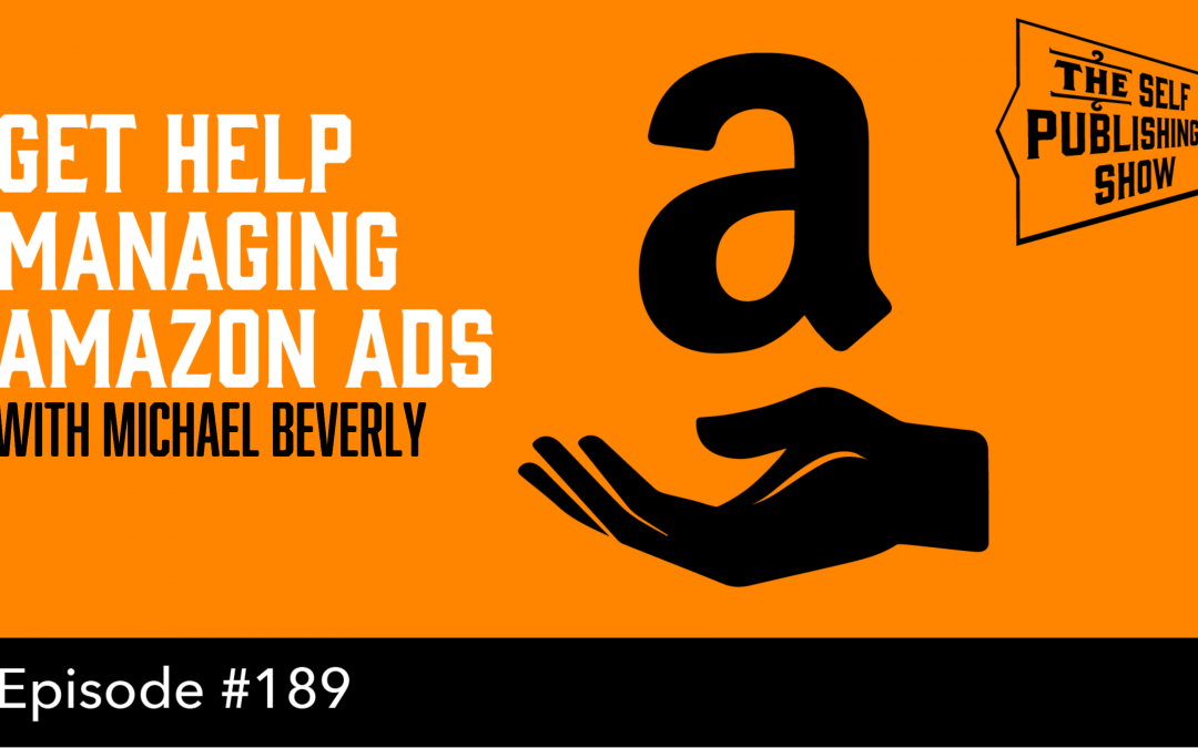SPS-189: Get Help Managing Amazon Ads – with Michael Beverly