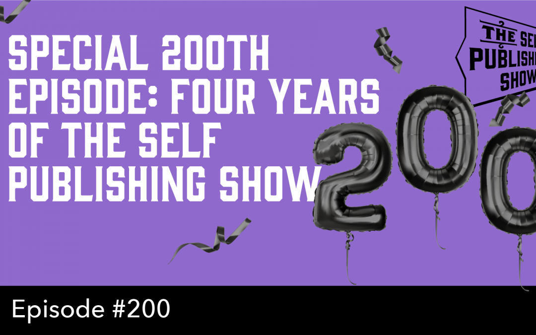 SPS-200: Special 200th Episode – Four Years of the Self Publishing Show