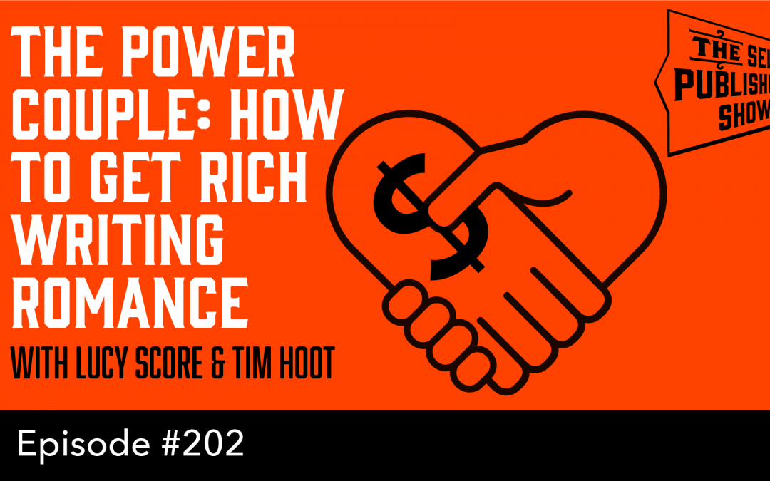 SPS-202: The Power Couple: How to Get Rich Writing Romance – with Lucy Score & Tim Hoot