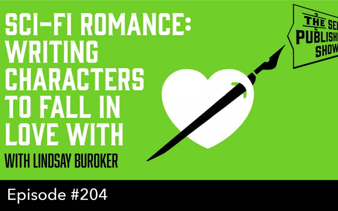 SPS-204: Sci-Fi Romance: Writing Characters to Fall in Love With – with Lindsay Buroker