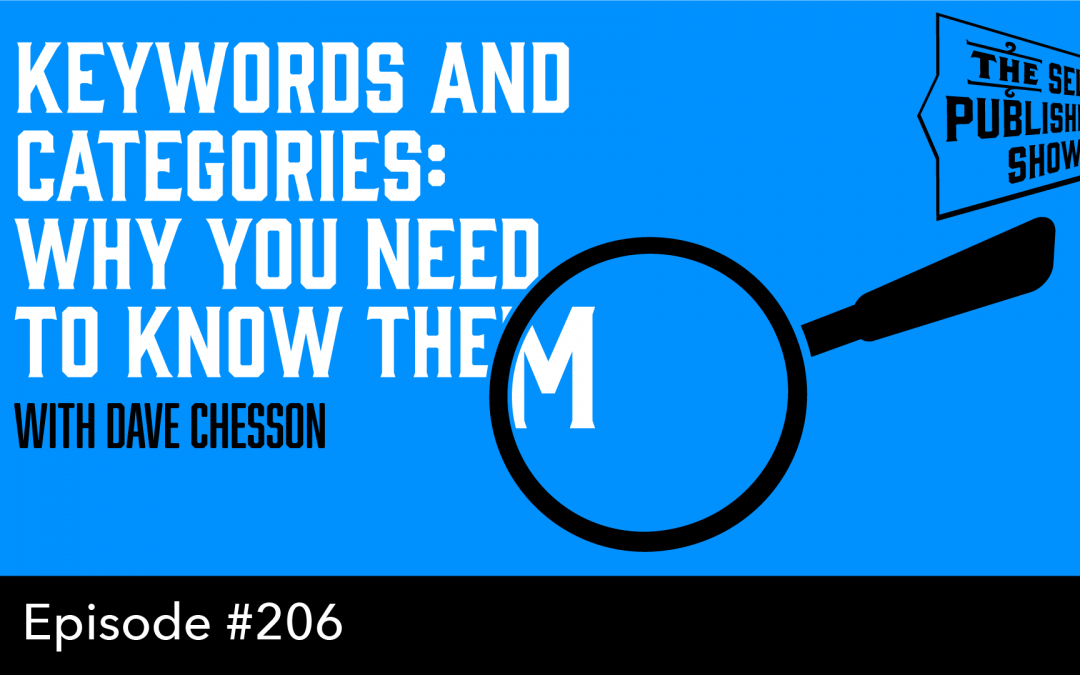 SPS-206: Keywords and Categories: Why You Need to Know Them – with Dave Chesson