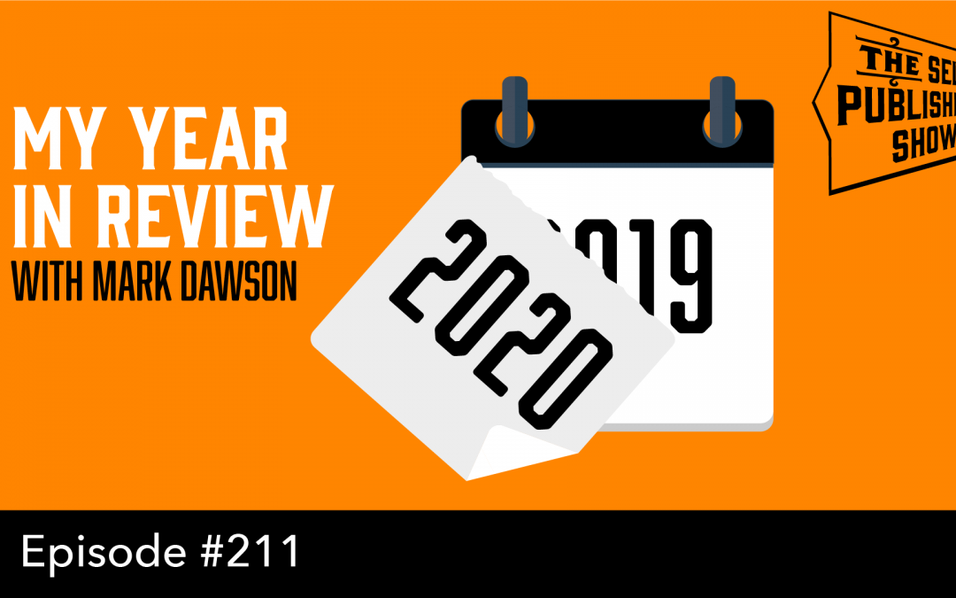 SPS-211: My Year in Review – with Mark Dawson