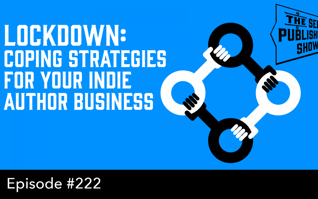 SPS-222: Lockdown: Coping Strategies for your Indie Author Business