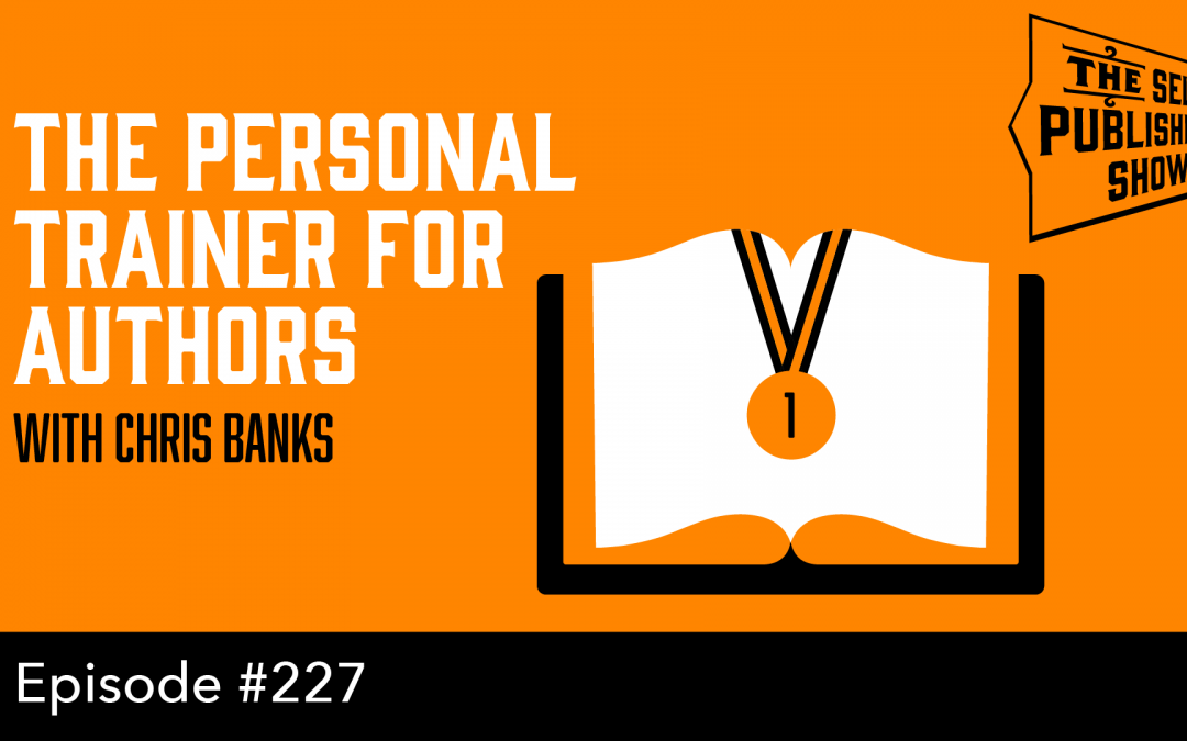 SPS-227: Pro Writing Aid – The Personal Trainer for Authors – with Chris Banks
