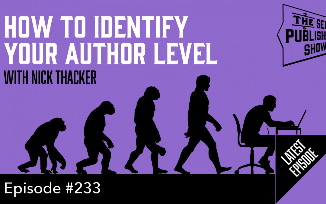 SPS-233: How to Identify Your Author Level – with Nick Thacker