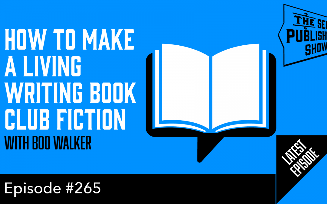 SPS-265: How to Make a Living Writing Book Club Fiction – with Boo Walker