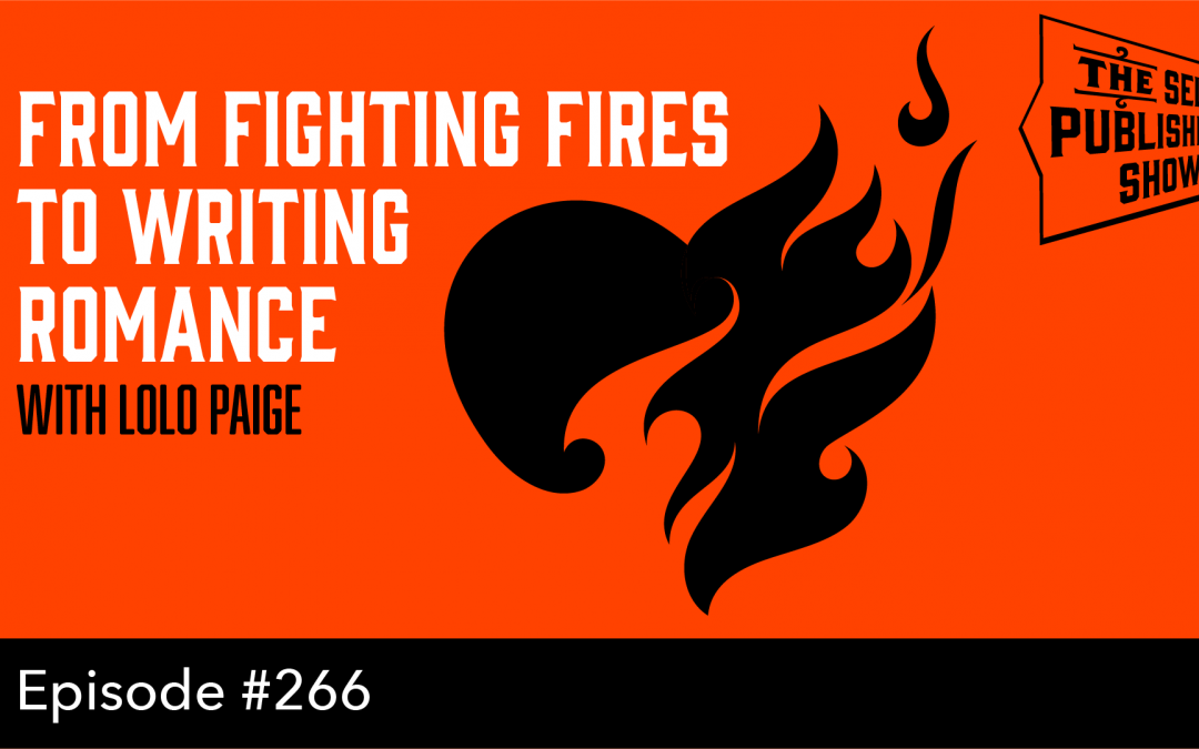 SPS-266: From Fighting Fires to Writing Romance – with LoLo Paige