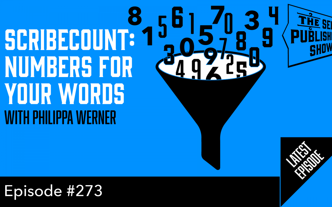 SPS-273: ScribeCount: Numbers for Your Words – with Philippa Werner